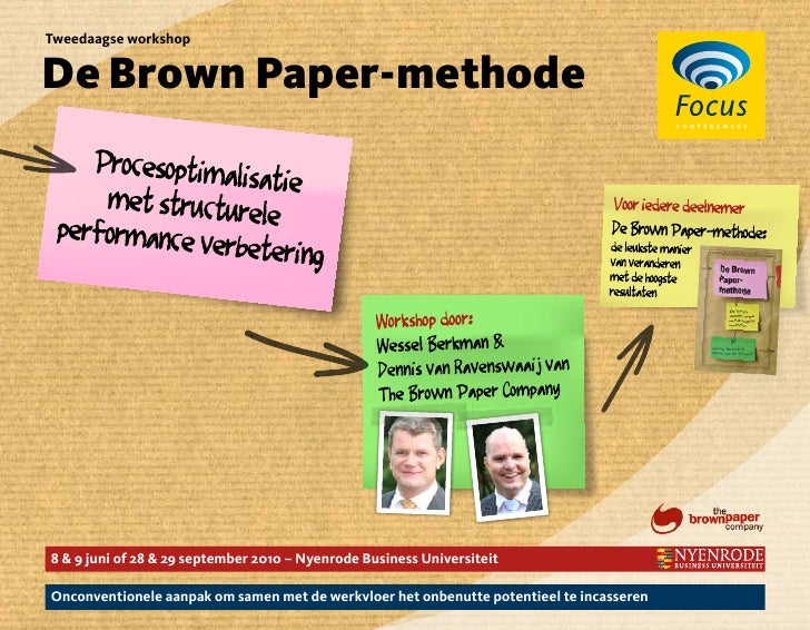 Tweedaagse workshop   De Brown Paper-methode     8 & 9 juni of 28 & 29 september 2010 – Nyenrode Business Universiteit  On...
