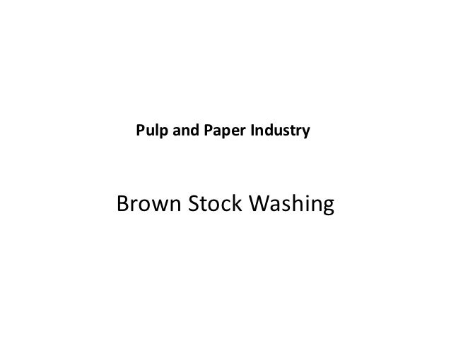 Pulp and Paper IndustryBrown Stock Washing