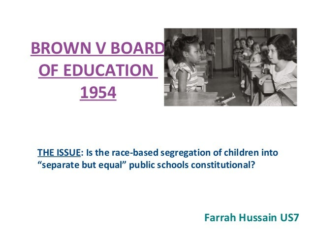 a case analysis of brown v board Brown v board of education , 347 us 483 (1954), is one of the great constitutional law cases and perhaps the most important supreme court decision of the 20th century i want to describe how i approach the case in class and what i hope students will learn.