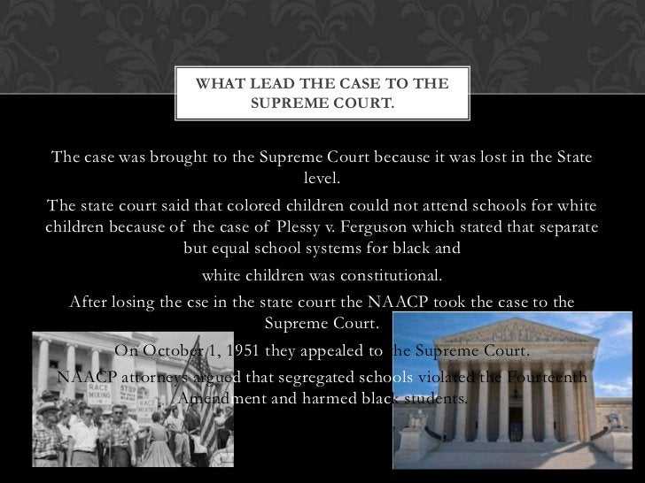 WHAT LEAD THE CASE TO THE                         SUPREME COURT. The case was brought to the Supreme Court because it was ...