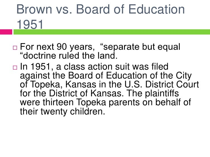 brown v board of educatition In may 1954, brown v board of education made headlines, not only in american  newspapers, but also around the world at last whites and.
