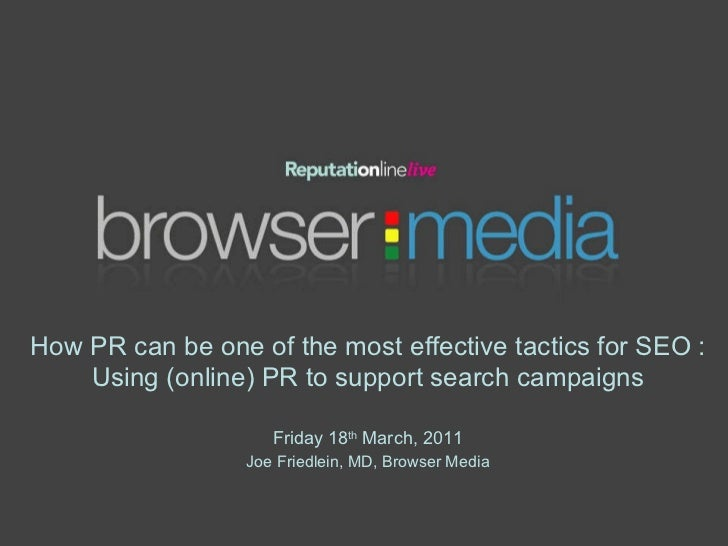How PR can be one of the most effective tactics for SEO : Using (online) PR to support search campaigns Friday 18 th  Marc...