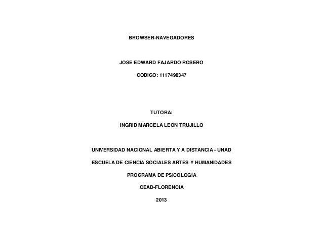 BROWSER-NAVEGADORES  JOSE EDWARD FAJARDO ROSERO CODIGO: 1117498347  TUTORA: INGRID MARCELA LEON TRUJILLO  UNIVERSIDAD NACI...
