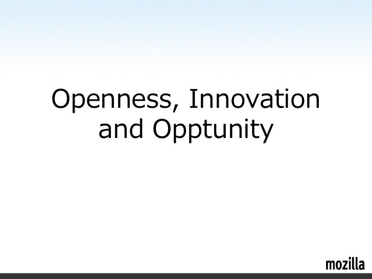 Openness, Innovation   and Opptunity