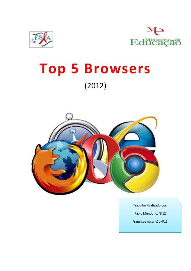 Top 5 Browsers     (2012)              Trabalho Realizado por:               Fábio MendonçaNº12              Francisco Ass...