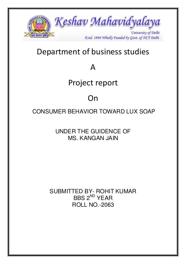 Department of business studies A Project report On CONSUMER BEHAVIOR TOWARD LUX SOAP  UNDER THE GUIDENCE OF MS. KANGAN JAI...