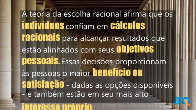 A teoria da escolha racional afirma que os indivíduos confiam em cálculos racionais para alcançar resultados que estão ali...