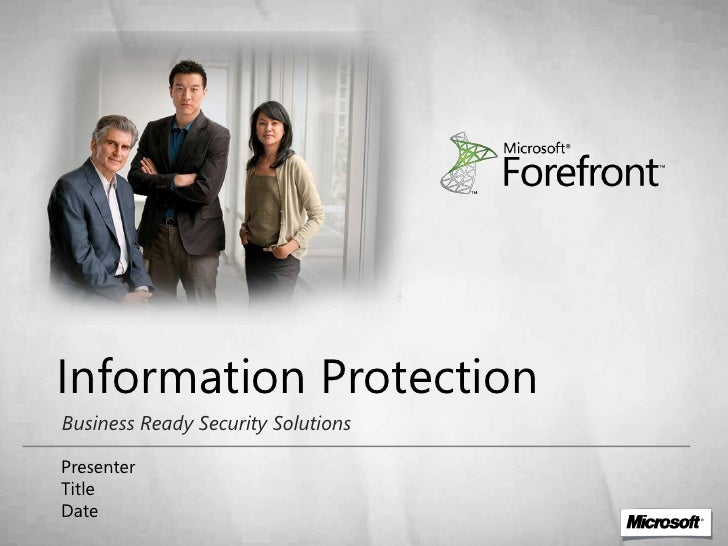 Information Protection Business Ready Security Solutions  Presenter Title Date