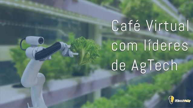 Café Virtual com líderes de AgTech