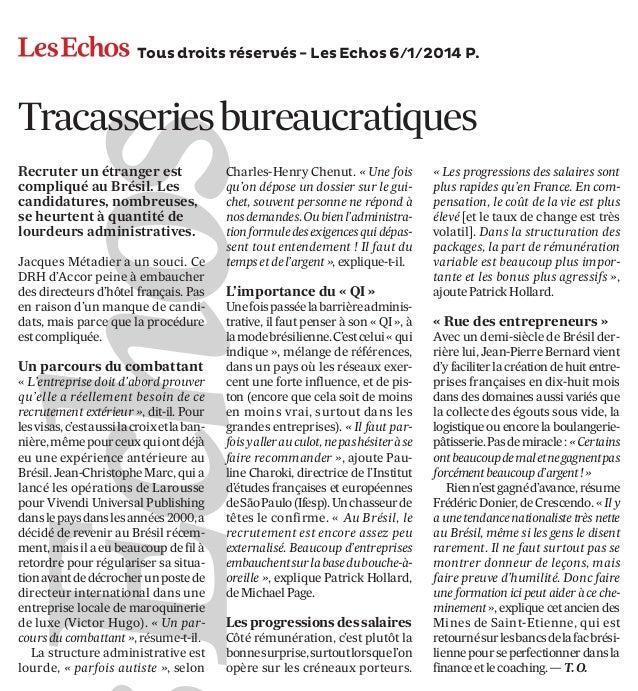 Tous droits réservés - Les Echos 6/1/2014 P.Les Echos Busi  Tracasseriesbureaucratiques Recruter un étranger est compliqué...