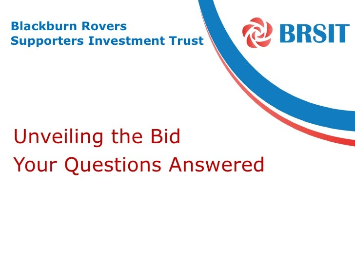 Blackburn RoversSupporters Investment TrustUnveiling the BidYour Questions Answered