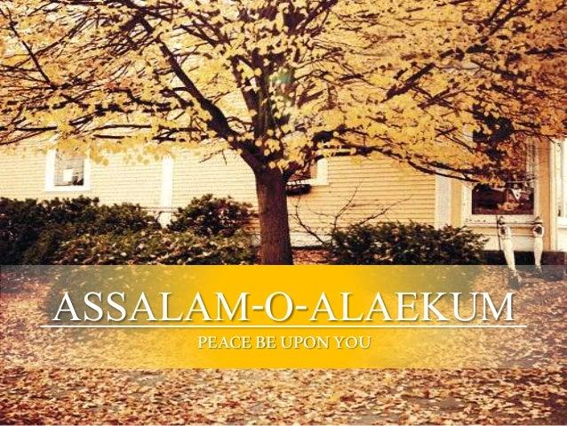 ASSALAM-O-ALAEKUMPEACEBEUPONYOU