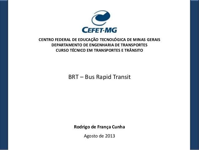 CENTRO FEDERAL DE EDUCAÇÃO TECNOLÓGICA DE MINAS GERAIS DEPARTAMENTO DE ENGENHARIA DE TRANSPORTES CURSO TÉCNICO EM TRANSPOR...