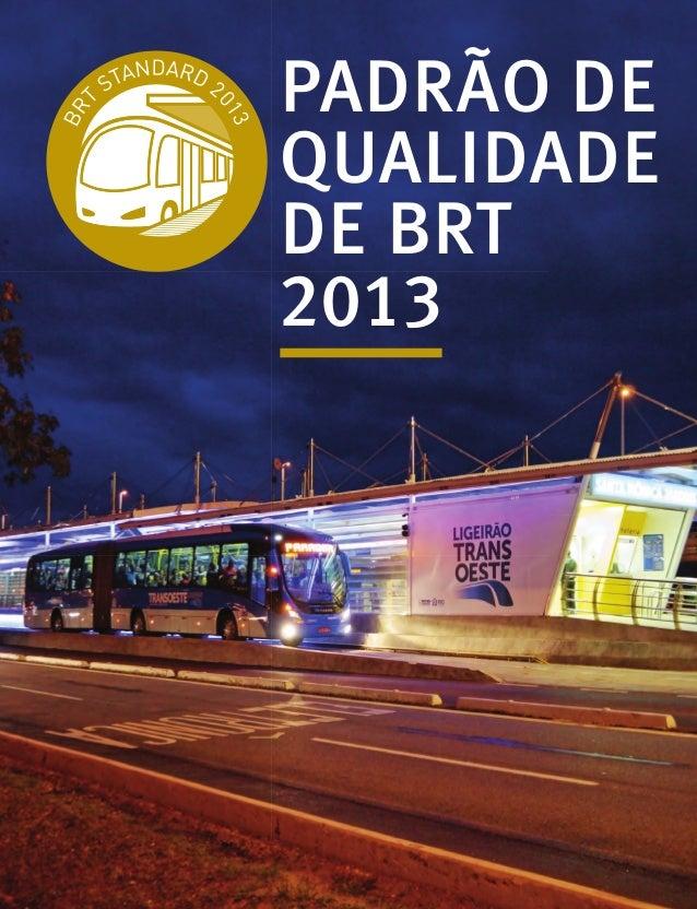 PADRÃO DE QUALIDADE DE BRT 2013
