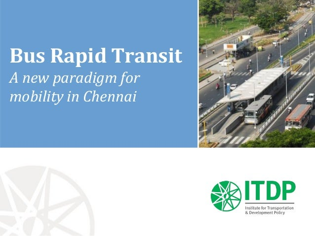 Bus Rapid Transit A new paradigm for mobility in Chennai