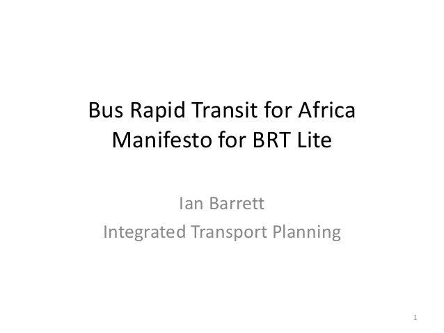 Bus Rapid Transit for Africa Manifesto for BRT Lite Ian Barrett Integrated Transport Planning 1