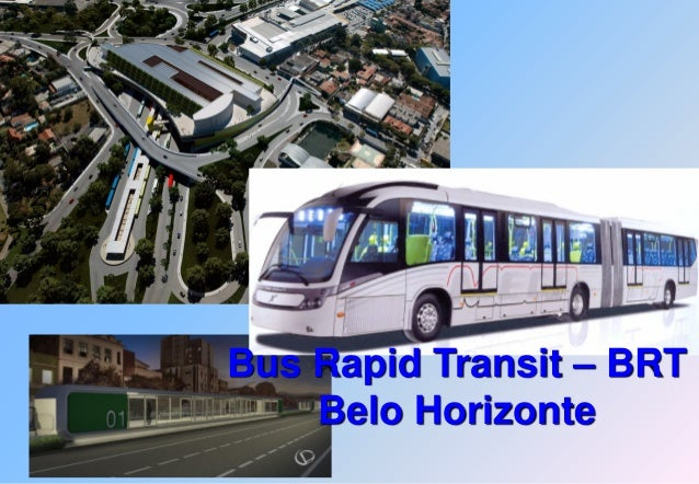 Bus Rapid Transit – BRT    Belo Horizonte