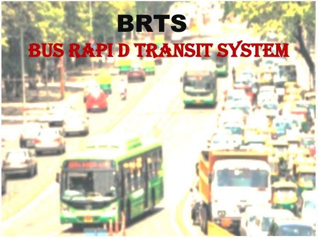 BRTSBUS RAPI D TRANSIT SYSTEM