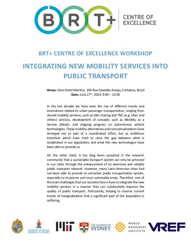 BRT+ CENTRE OF EXCELLENCE WORKSHOP INTEGRATING NEW MOBILITY SERVICES INTO PUBLIC TRANSPORT Venue: Gran Hotel Mareiro. 100 ...