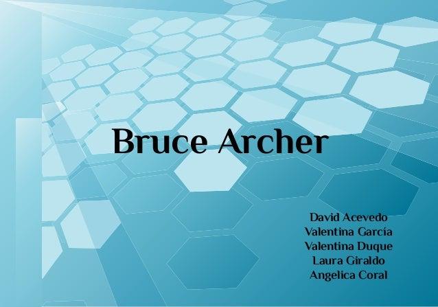 Bruce Archer David Acevedo Valentina García Valentina Duque Laura Giraldo Angelica Coral