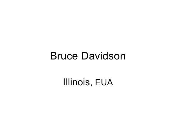 Bruce Davidson  Illinois, EUA