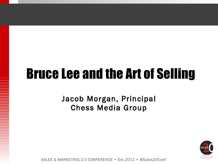 Bruce Lee and the Art of Selling Jacob Morgan, Principal Chess Media Group