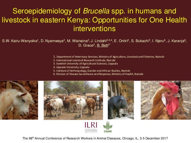 Seroepidemiology of Brucella spp. in humans and livestock in eastern Kenya: Opportunities for One Health interventions S.W...