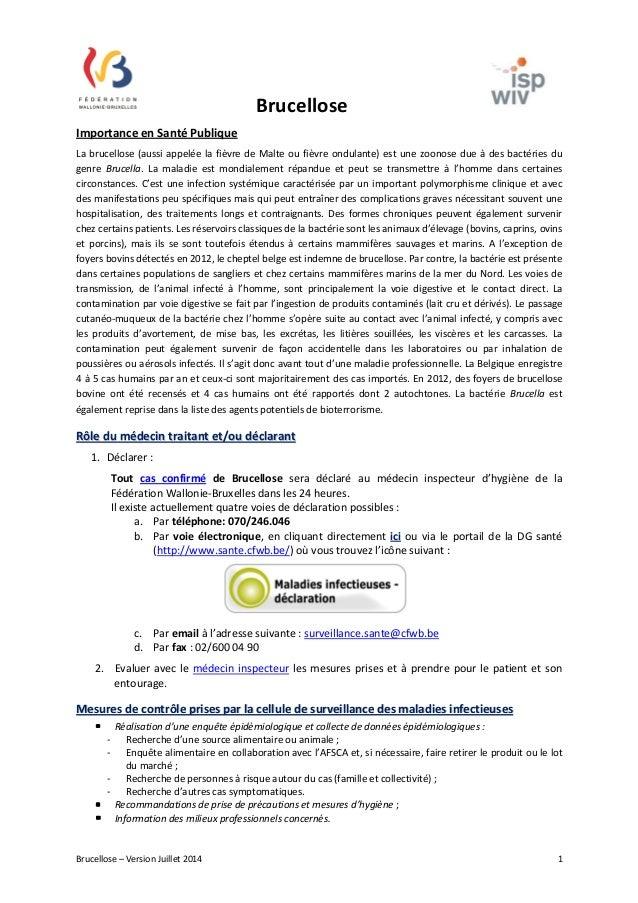 Brucellose  Importance en Santé Publique  La brucellose (aussi appelée la fièvre de Malte ou fièvre ondulante) est une zoo...