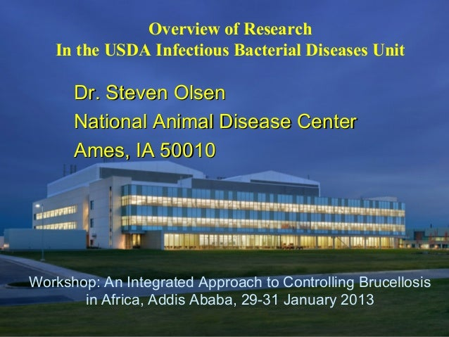 Overview of ResearchIn the USDA Infectious Bacterial Diseases UnitWorkshop: An Integrated Approach to Controlling Brucello...