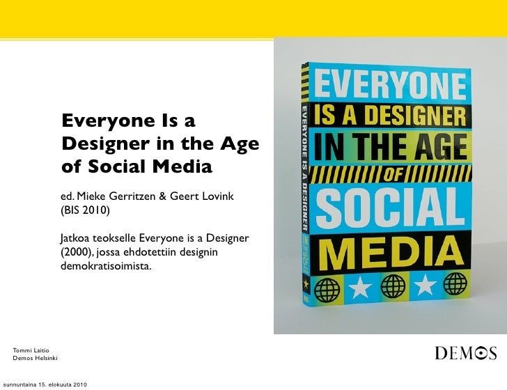 Everyone Is a                     Designer in the Age                     of Social Media                     ed. Mieke Ge...