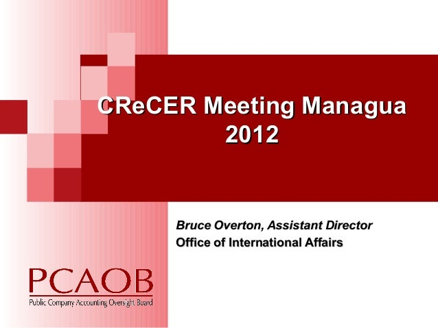 CReCER Meeting Managua        2012     Bruce Overton, Assistant Director     Office of International Affairs