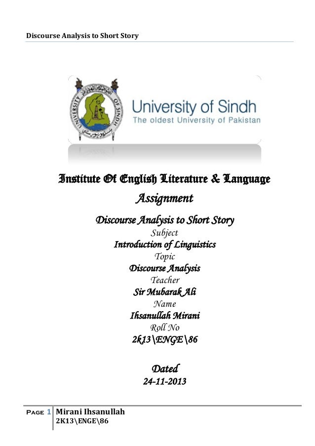 a short discourse analysis on ada The terms discourse analysis and stylistic analysis mean different thing to different people most narrowly defined, discourse analysis has only to do with the structure of spoken discourse such a definition separates discourse analysis from literany stylistics and pragmatics—the study of how people understand language in context.