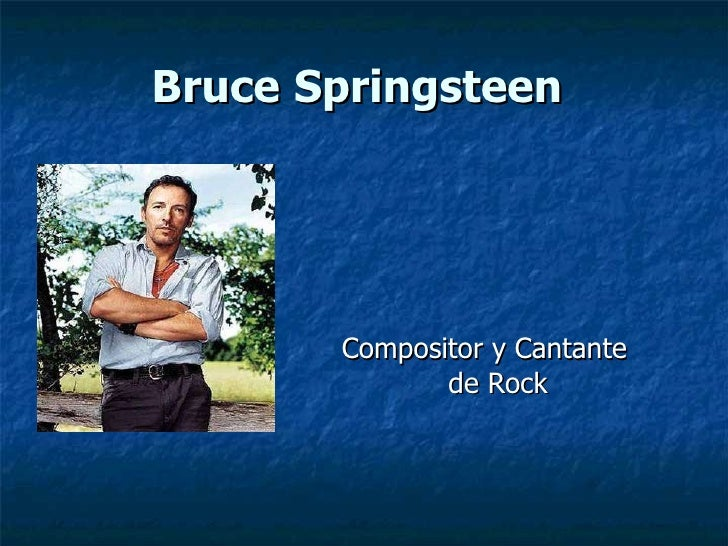 Bruce   Springsteen   <ul><li>Compositor y Cantante de Rock </li></ul>