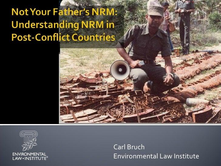 Carl Bruch  Environmental Law Institute