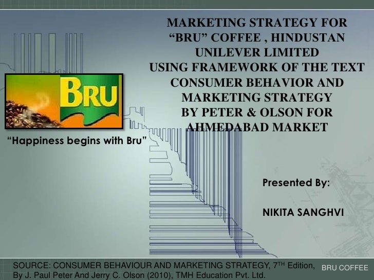 "MARKETING STRATEGY FOR ""BRU"" COFFEE , HINDUSTAN UNILEVER LIMITED USING FRAMEWORK OF THE TEXT CONSUMER BEHAVIOR AND MARKETI..."