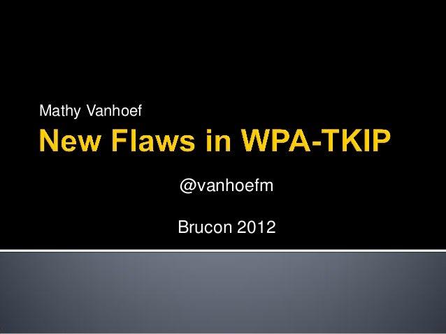 Mathy Vanhoef                @vanhoefm                Brucon 2012