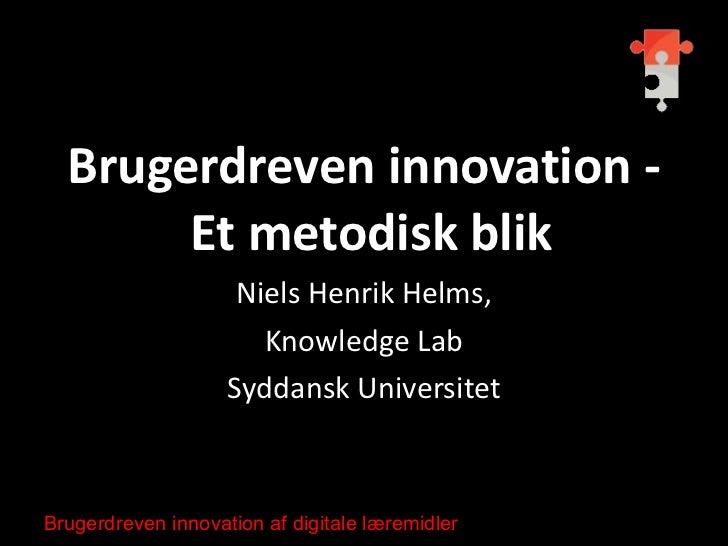 Brugerdreven innovation   et metodisk blik