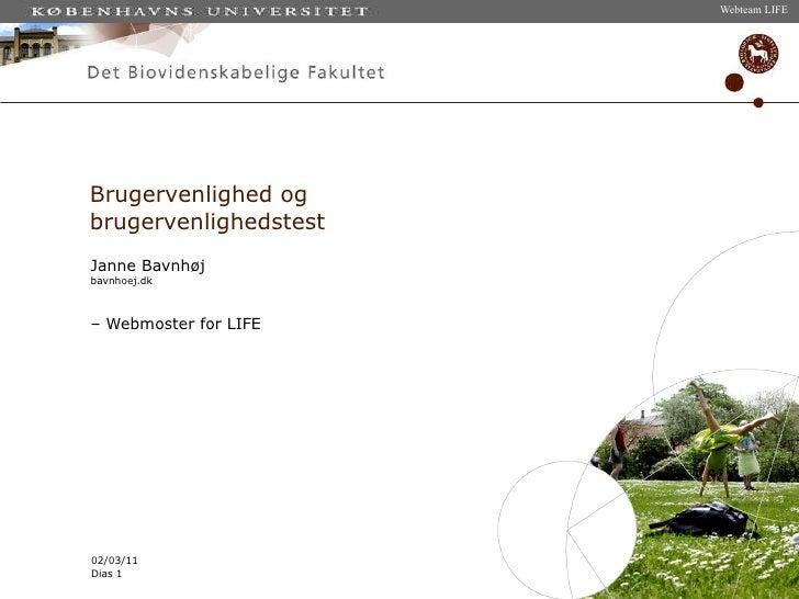 Brugervenlighed og  brugervenlighedstest Janne Bavnhøj bavnhoej.dk  –  Webmoster for LIFE