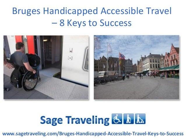 Bruges Handicapped Accessible Travel            – 8 Keys to Successwww.sagetraveling.com/Bruges-Handicapped-Accessible-Tra...
