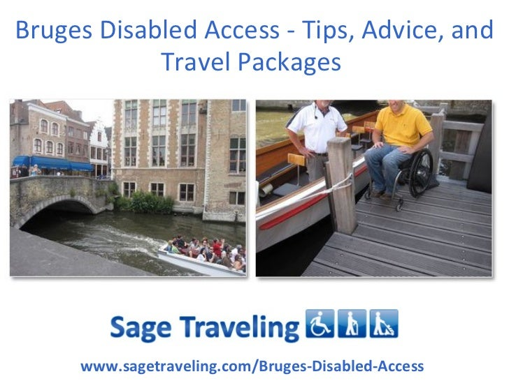 Bruges Disabled Access - Tips, Advice, and            Travel Packages     www.sagetraveling.com/Bruges-Disabled-Access