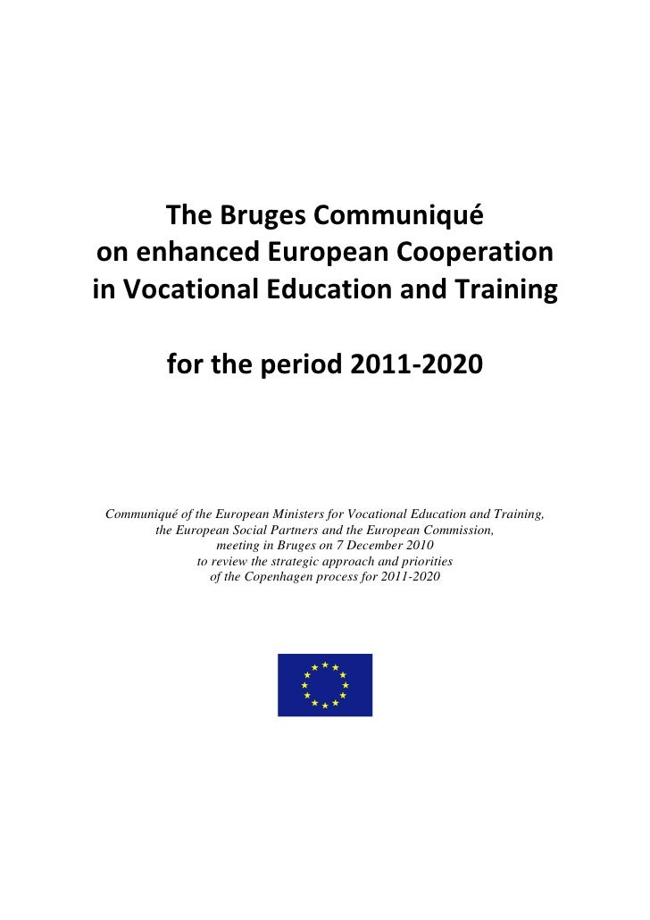 The Bruges Communiqué on enhanced European Cooperationin Vocational Education and Training          for the period 2011-20...