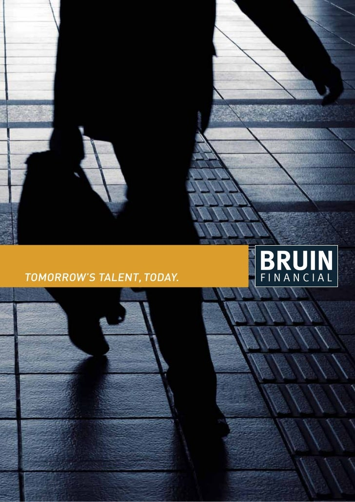 CONTENTS                        03ABOUT BRUIN        04OUR FOCUS          06HOW WE RECRUIT     06OUR PHILOSOPHY     09WHY ...