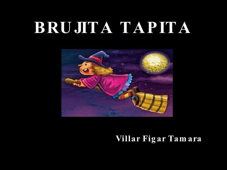 BRUJITA TAPITA Villar Figar Tamara