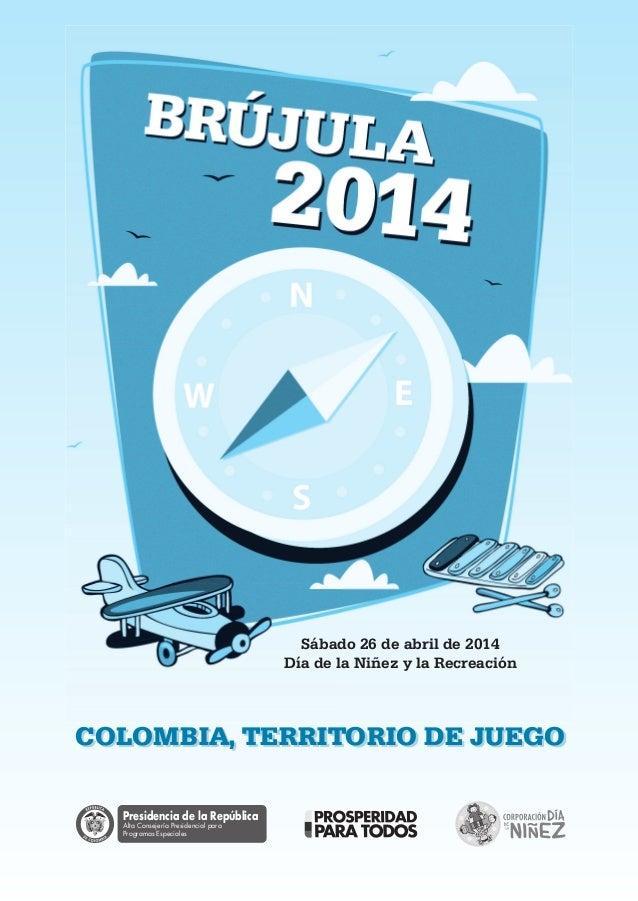 Sábado 26 de abril de 2014 Día de la Niñez y la Recreación  COLOMBIA, TERRITORIO DE JUEGO Presidencia de la República Alta...