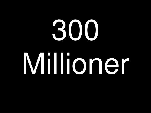 300 Millioner