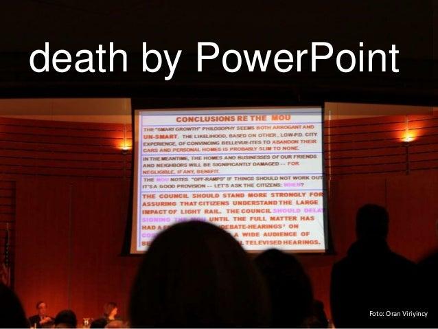 Foto: Oran Viriyincy death by PowerPoint