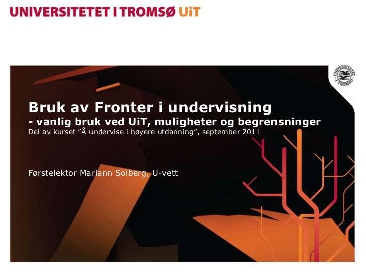 """Bruk av Fronter i undervisning- vanlig bruk ved UiT, muligheter og begrensningerDel av kurset """"Å undervise i høyere utdann..."""