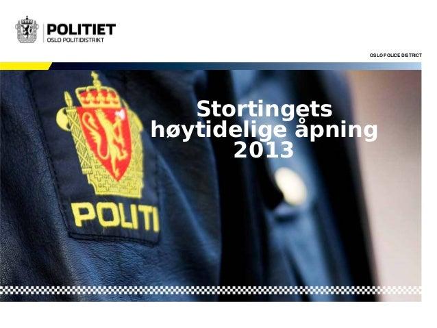 OSLO POLICE DISTRICT  Stortingets høytidelige åpning 2013