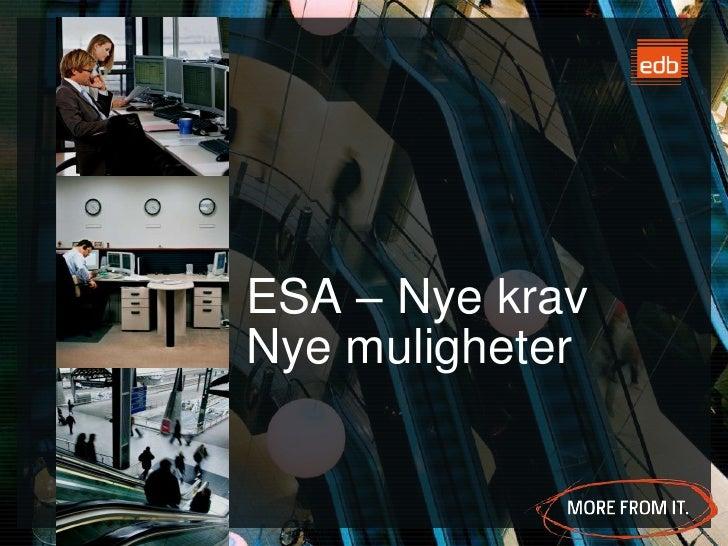 ESA – Nye kravNye muligheter<br />Espen Sjøvoll, 9. november 2009<br />