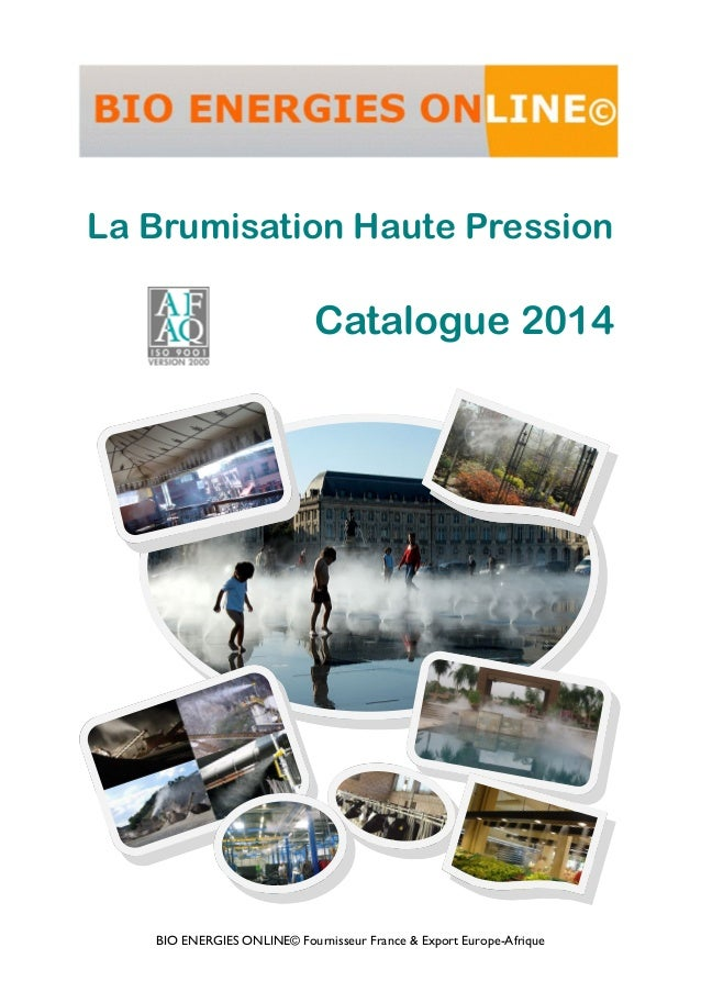 BIO ENERGIES ONLINE© Fournisseur France & Export Europe-Afrique Catalogue 2014 La Brumisation Haute Pression